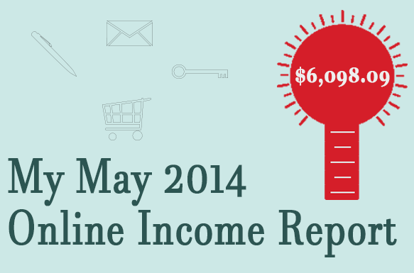 My May 2014 Online Income Report