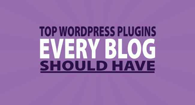 top wordpress plugins every blog should have