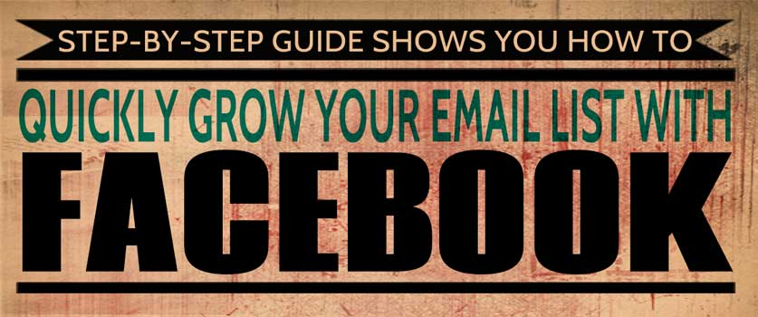 Using Facebook to quickly grow your email list